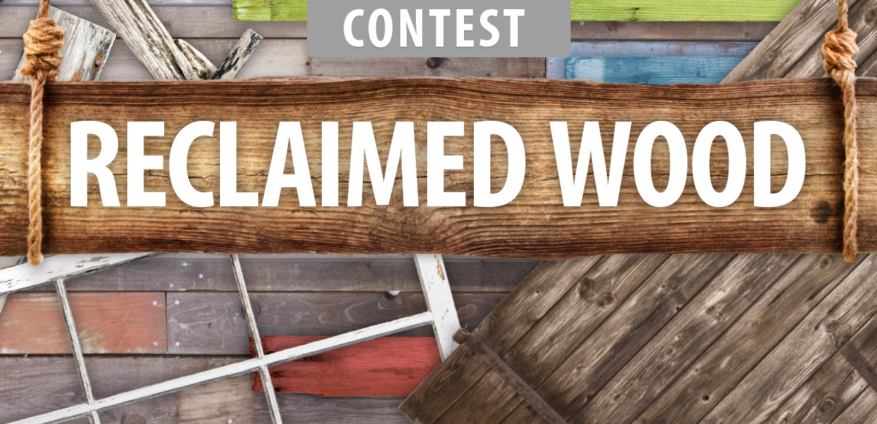 Reclaimed Wood Contest 2016