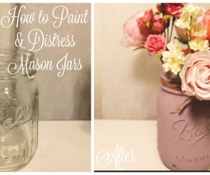 How to Paint & Distress Mason Jars