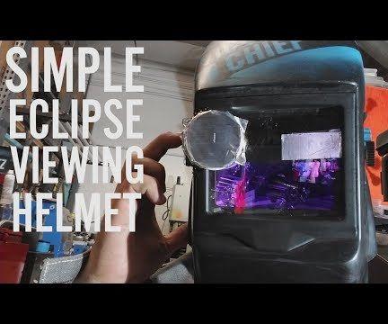 MacGuyver a Welding Helmet to View the Solar Eclipse