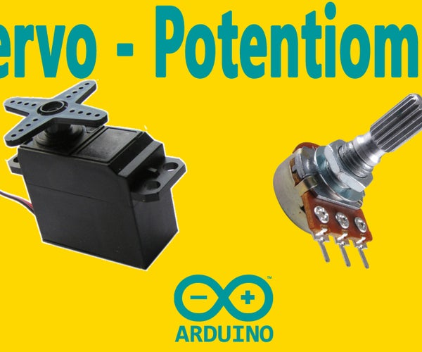 Arduino : How to Control Servo Motor With Potentiometer