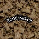 Wood Eater