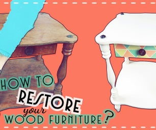 How to Restore Your Old Wood Furniture?