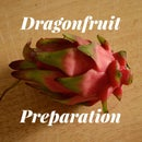 Preparing a Dragonfruit
