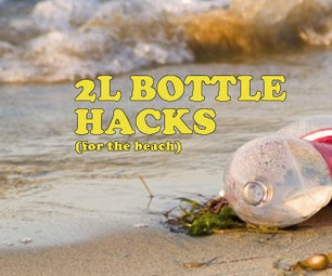 10 beach hacks with 2L bottles