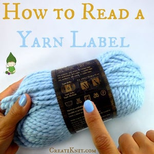 How to Read a Yarn Label…Plus a Free Printable Chart!