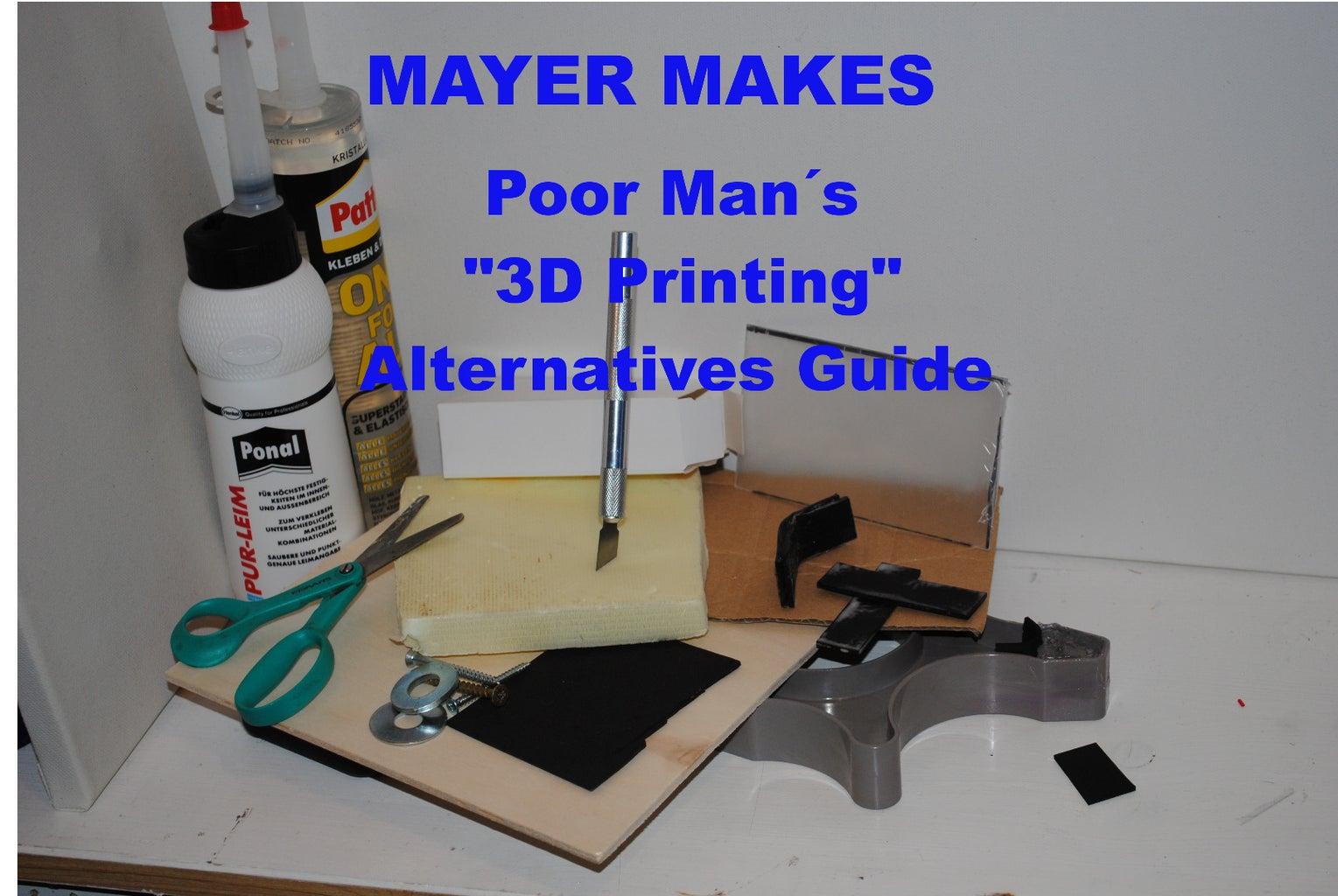 "Poor Man´s "" 3D Printing "" Alternatives Guide"