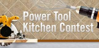 Power Tool Kitchen Contest