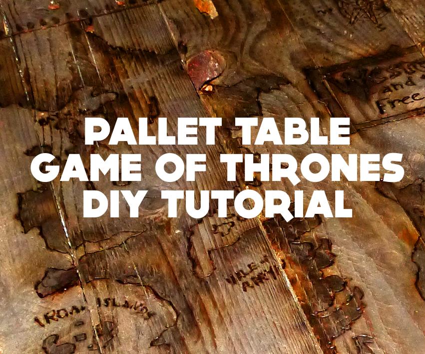 Pallet Table Game of thrones - DIY Tutorial