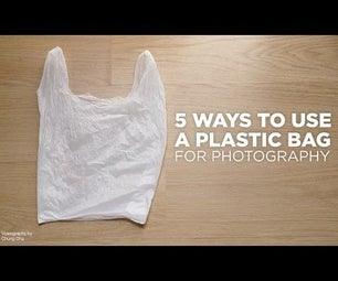 5 Ways to Use a Plastic Bag for Photography