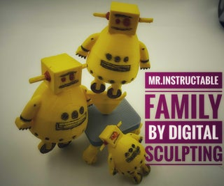 Mr.Instructable Family by Digital Sculpting