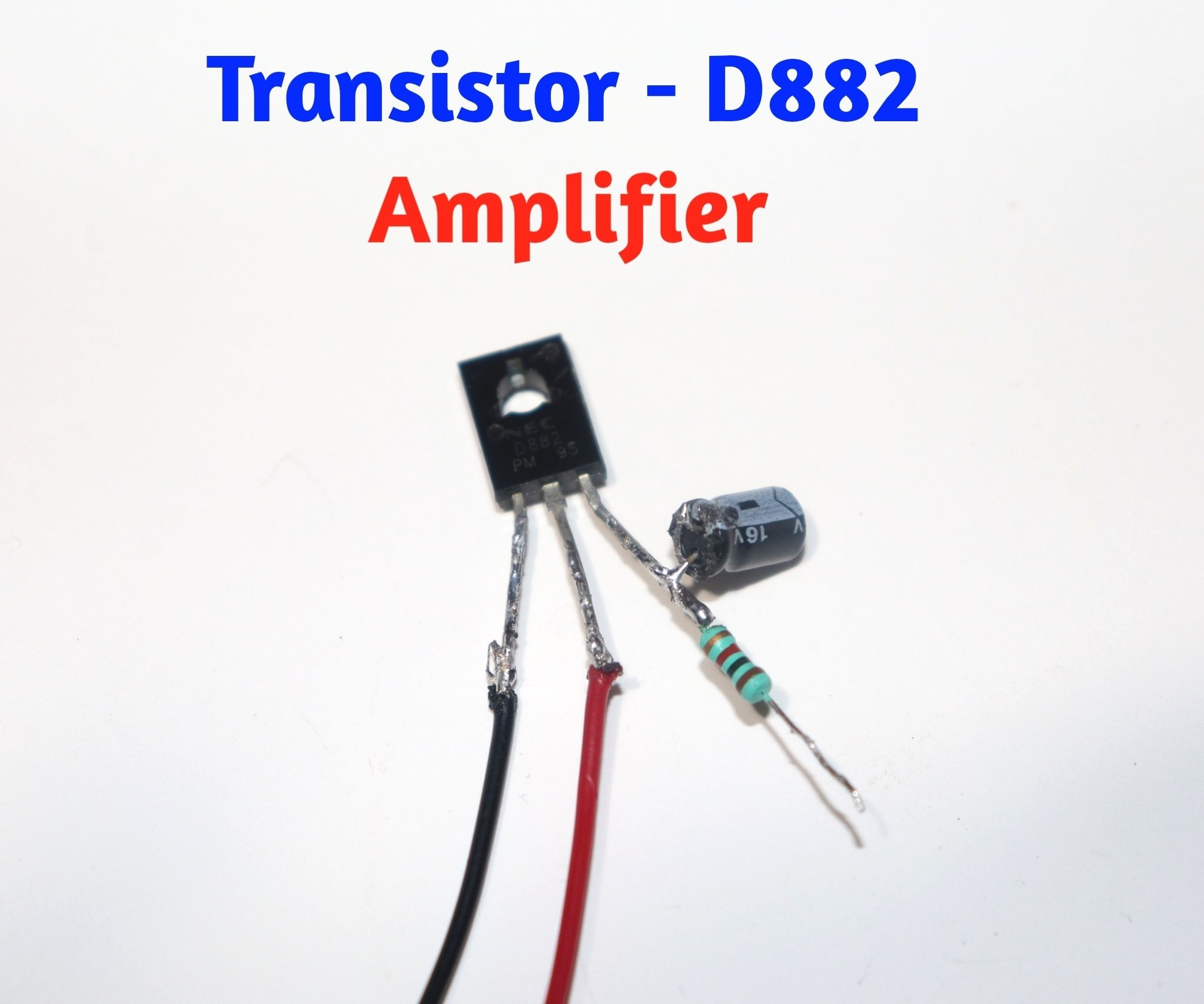 How to Make Audio Amplifier Using D882 Transistor