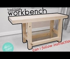 HOW TO MAKE a TRADITIONAL WORKBENCH