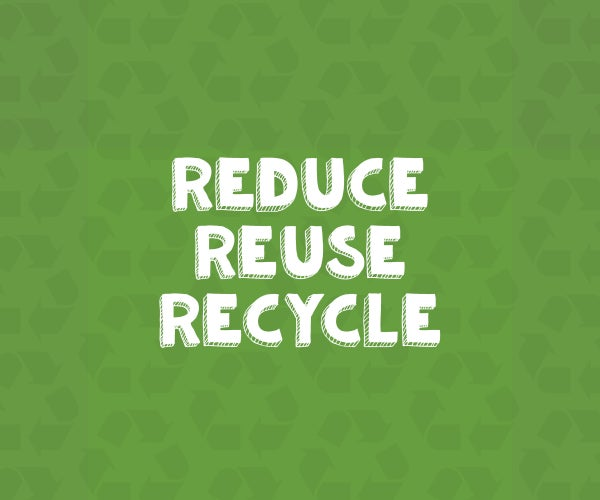Reduce, Reuse, Recycle Projects