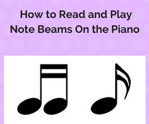 How to Understand Note Beams and Play Them on the Piano