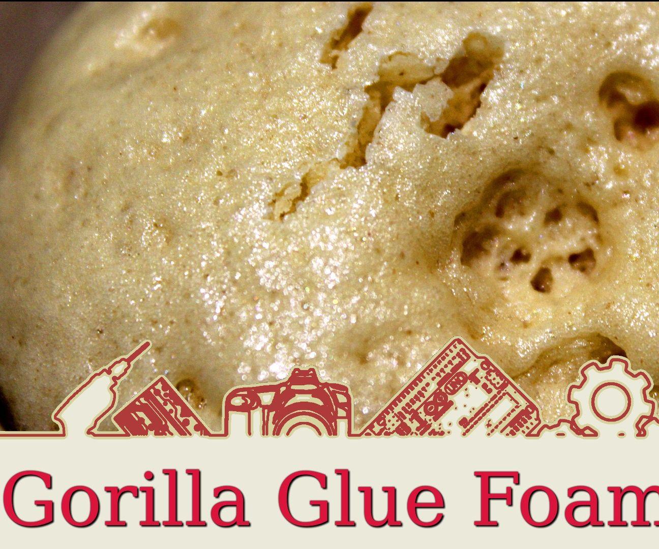 Gorilla Glue Foam