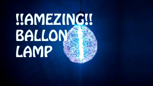 BALLON LAMP!!!AMAZING!!! (simple Awsome Ballon Lamp)!!