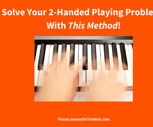 How to  Solve Your Problems Playing With Both Hands Together