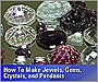 How to Make Jewels, Gems, Crystals, and Pendants