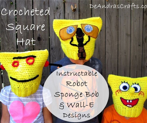 Crocheted Square Hat - Instructable Robot, Sponge Bob & WALL-E