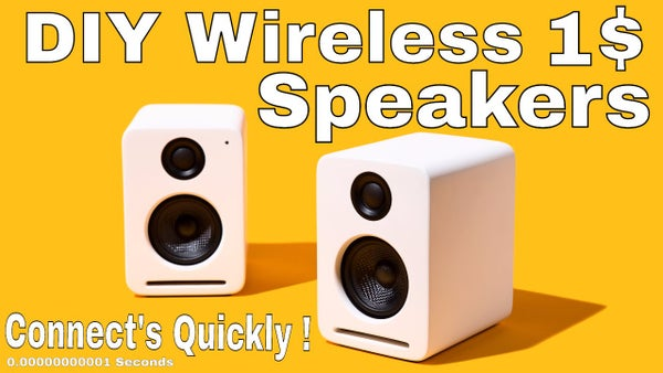 Wireless Speaker That Connect's in 0.0000000001 Seconds !