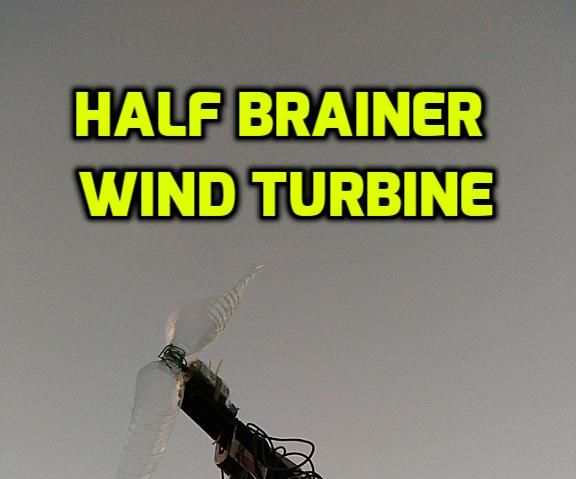 Half Brainer Wind Turbine