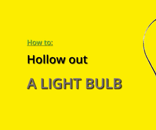 Hollow Out the Lightbulb