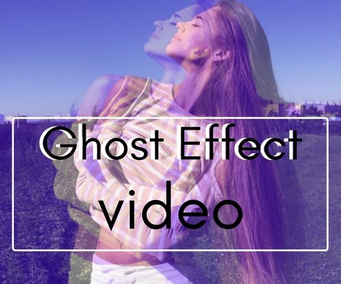 Ghost Effect Video in VSDC Free Video Editor