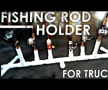 PVC Pipe Fishing Rod Holder for Your Truck
