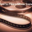 How to Film a Movie Scene