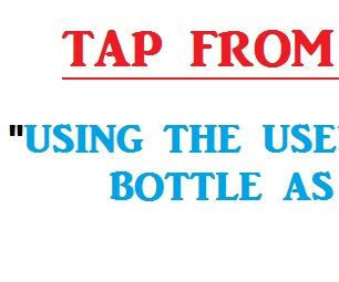 A Creative Way to Reuse Old Plastic Bottles. Reusing Old or Used Plastic Bottle As Tap.