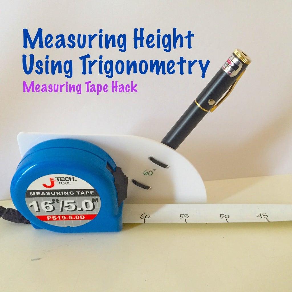 Measuring Height Using Trigonometry (Measuring Tape Hack)