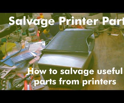 How to salvage useful parts from old printers
