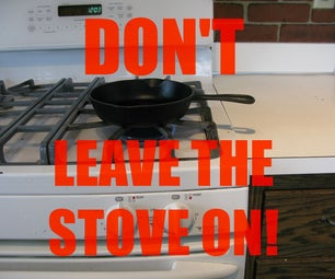 Don't Leave the Stove On!