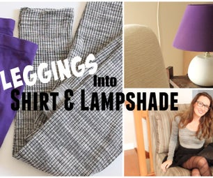 Shirt and Lampshade Out of OLD Leggings