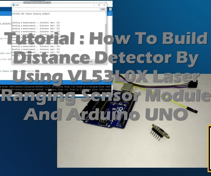 Tutorial: How to Bulid Distance Detector by Using VL53LOX Laser Ranging Sensor and Arduino UNO