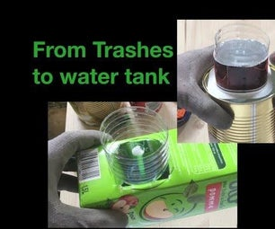 From Trashes to Water Tank