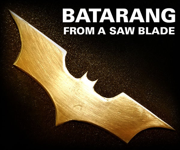 Batarang From a Saw Blade