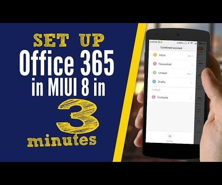 How to Configure Office 365 in MIUI in 3 Minutes