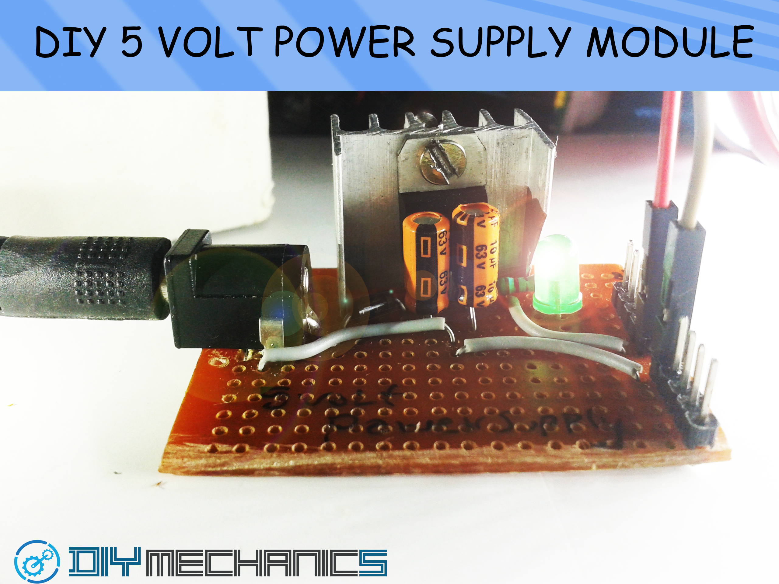 DIY 5 VOLT REGULATED POWER SUPPLY MODULE