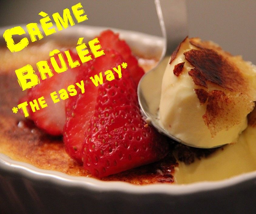 Crème Brûlée the Easy Way!