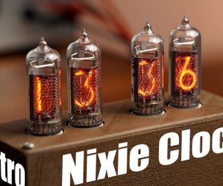 Make Your Own Retro Nixie Clock With an RTC!