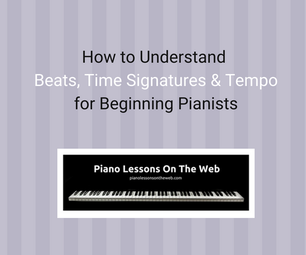 How to Understand Beats, Time Signatures, and Tempo for Beginning Pianists