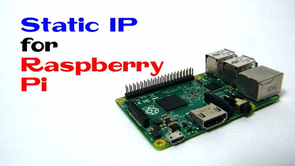 How to Assign a Static IP to the Raspberry Pi