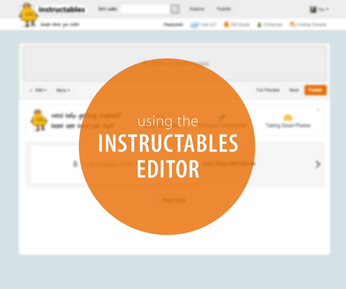 How to Use the Instructables Editor