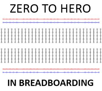 Breadboarding Zero to Hero