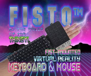 FISTO™ - the Fist Mounted Virtual Reality Keyboard & Mouse