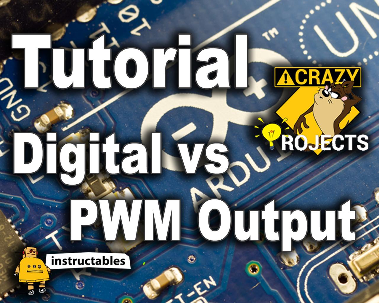 Arduino Tutorial - Digital Vs PWM Output
