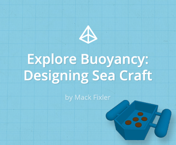 Explore Buoyancy: Designing Sea Craft