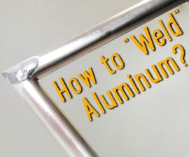 How to Weld Aluminum at Home Without Argon