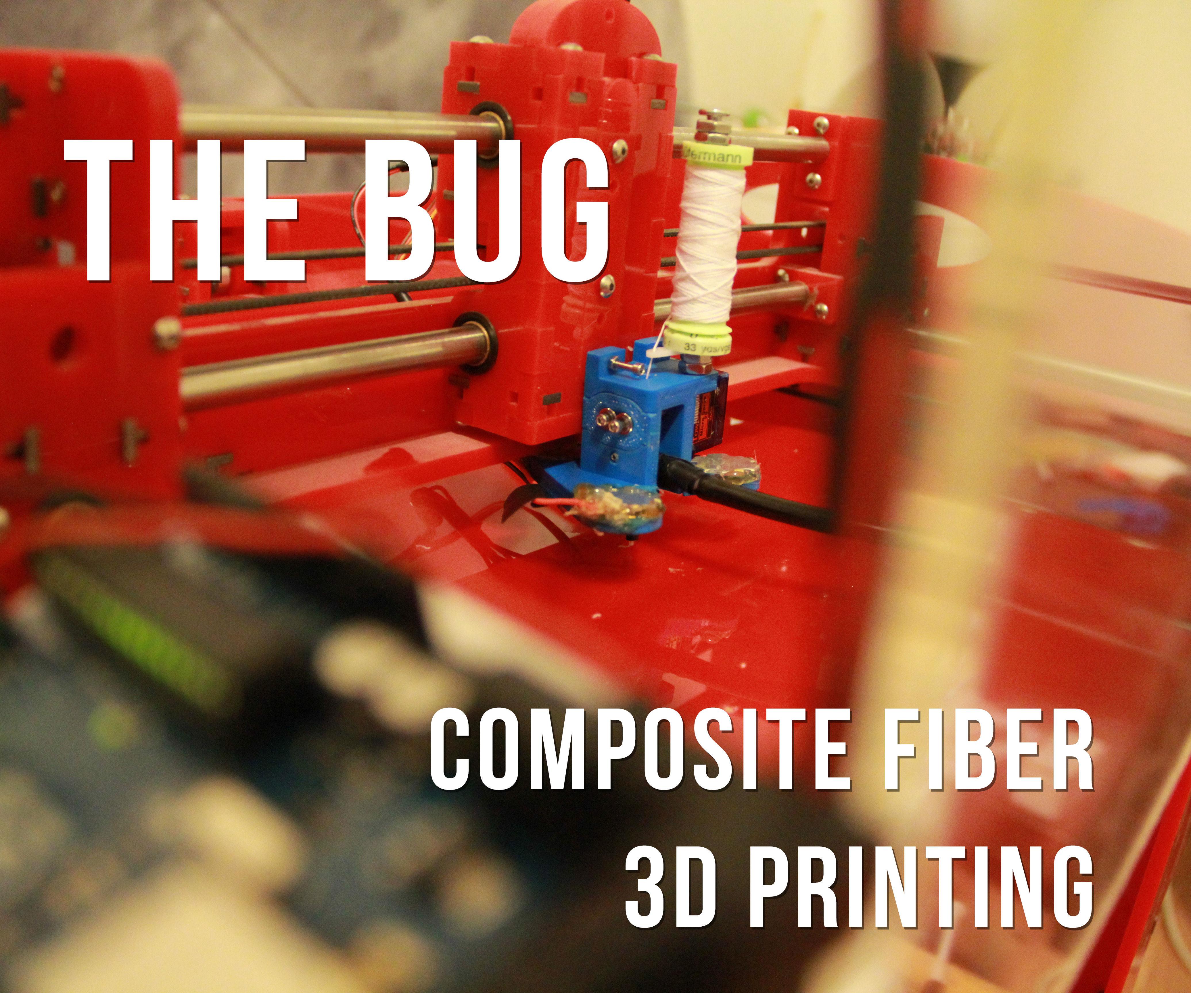 Fiber Composite 3D Printing (The Bug)